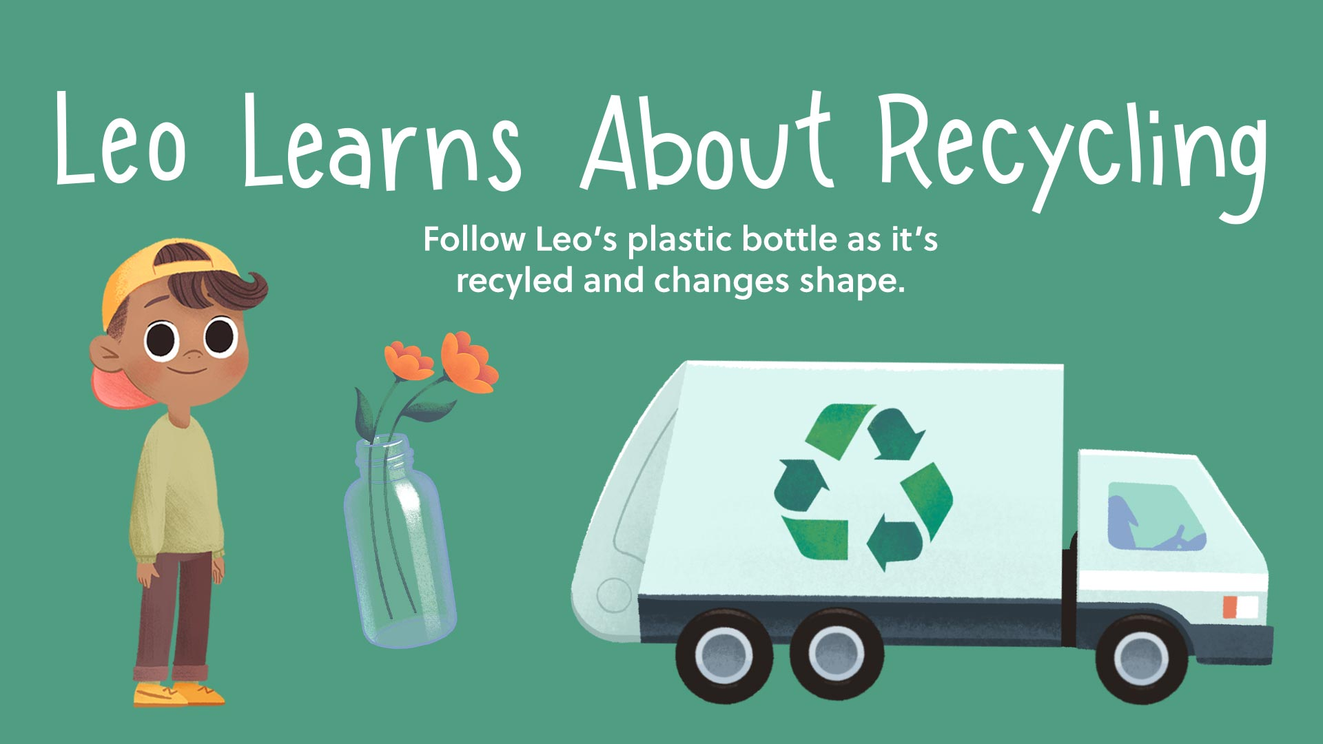 Leo Learns About Recycling - Follow Leo's plastic bottle as it's recycled and changes shape.
