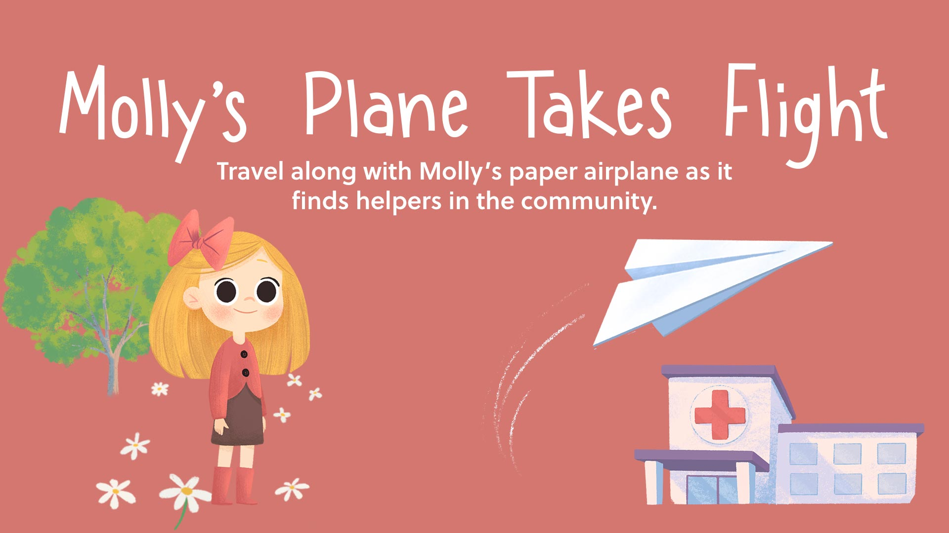Molly's Plane Takes Flight - Travel along with Molly's paper airplane as it finds helpers in the community.