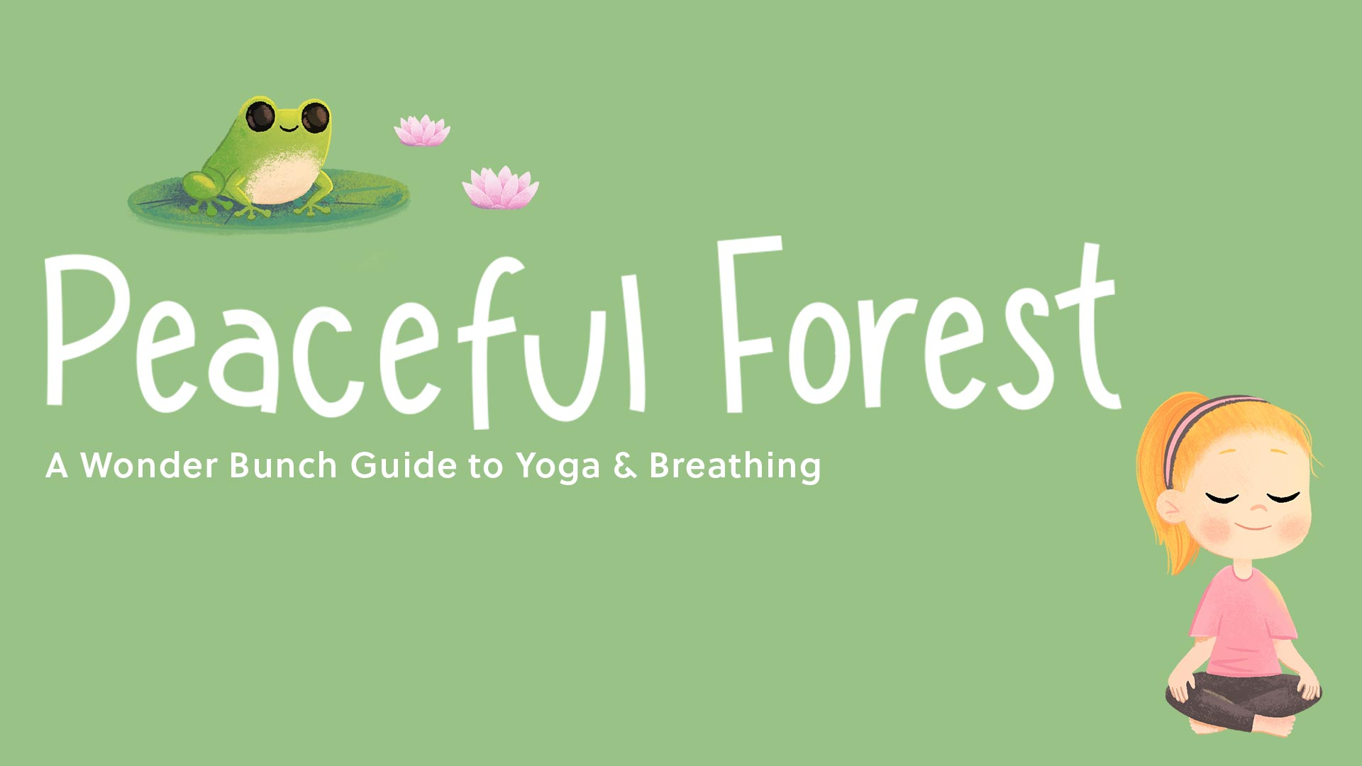 Peaceful Forest - A Wonder Bunch Guide to Yoga and Breathing